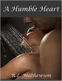 A Humble Heart - R.L. Mathewson