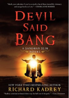 Devil Said Bang: A Sandman Slim Novel - Richard Kadrey