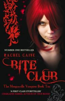 Bite Club (The Morganville Vampires, #10) - Rachel Caine