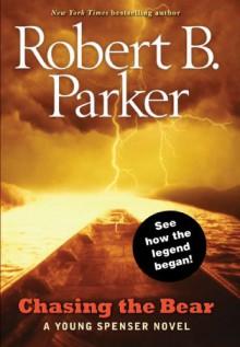 Chasing the Bear - Robert B. Parker