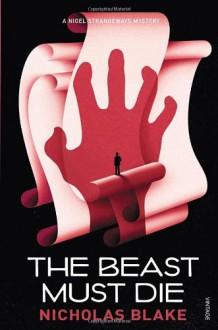 The Beast Must Die - Nicholas Blake