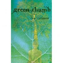 Green Thumb: A Novella - Tom Cardamone