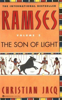 Ramses: The Son of Light - Christian Jacq,Mary Feeney