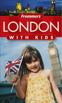 Frommer's London with Kids - Rhonda Carrier