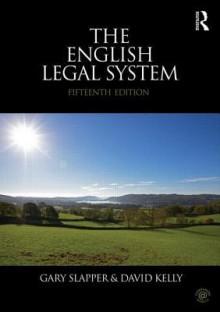 The English Legal System: 2014-2015 - Gary Slapper, David Kelly