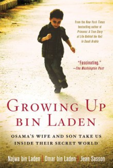 Growing Up bin Laden: Osama's Wife and Son Take Us Inside Their Secret World - Najwa bin Laden, Omar bin Laden, Jean Sasson