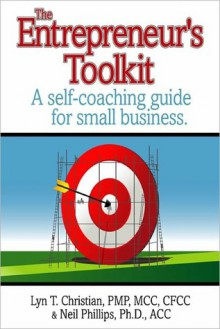 The Entrepreneur's Toolkit: A Self Coaching Guide for Small Business - Lyn Christian, Neil Phillips