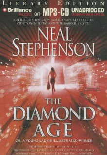 The Diamond Age: Or, a Young Lady's Illustrated Primer - Neal Stephenson, Jennifer Wiltsie