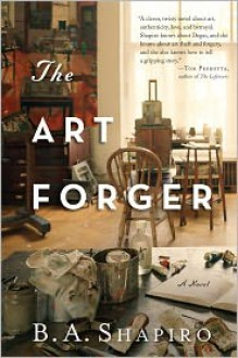 The Art Forger - B.A. Shapiro, Barbara A. Shapiro
