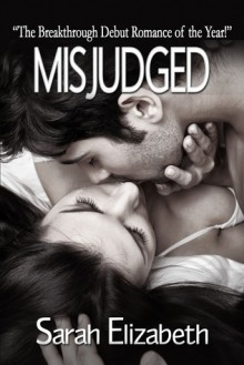 Misjudged (Misjudged, #1) - Sarah Elizabeth