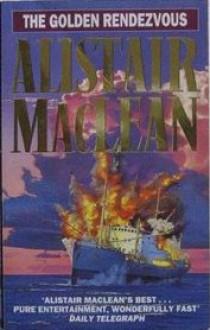 The Golden Rendezvous - Alistair MacLean