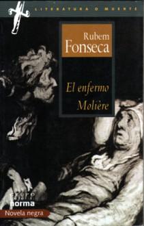 El enfermo Molière - Rubem Fonseca
