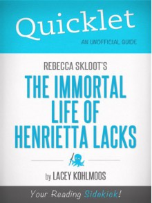 Quicklet on Rebecca Skloot's The Immortal Life of Henrietta Lacks - Lacey Kohlmoos