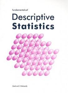 Fundamentals of Descriptive Statistics - Zealure C. Holcomb