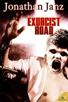 Exorcist Road - Jonathan Janz