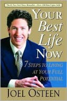 Your Best Life Now - Joel Osteen