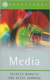Media - Patrick Barwise, Kathy Hammond