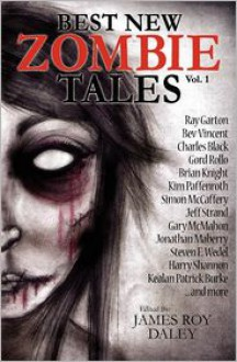 Best New Zombie Tales (Vol. 1) - Kim Paffenroth, Bev Vincent, Jonathan Maberry, Ray Garton, Gord Rollo, Jeff Strand, Kealan Patrick Burke, Brian Knight, James Roy Daley
