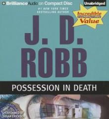 Possession in Death (In Death Series) - J.D. Robb, Susan Ericksen