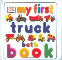 My First Truck Bath Book - Anne Millard