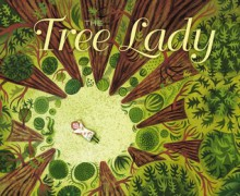 The Tree Lady: The True Story of How One Tree-Loving Woman Changed a City Forever - H. Joseph Hopkins, Jill McElmurry
