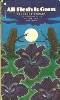 All Flesh is Grass - Clifford D. Simak