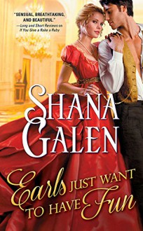 Earls Just Want to Have Fun: A quirky and fun Regency romance (Covent Garden Cubs Book 1) - Shana Galen