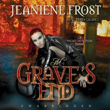At Grave's End: Night Huntress, Book 3 - Jeaniene Frost,Tavia Gilbert