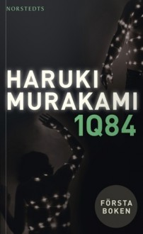 1Q84: första boken - april-juni - Vibeke Emond,Haruki Murakami