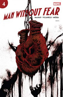 Man Without Fear (2019) #4 (of 5) - Danilo Beyruth,Kyle Hotz,Charles MacKay