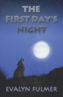 The First Day's Night - Evalyn Fulmer