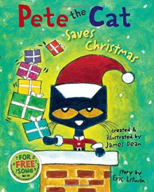 Pete the Cat Saves Christmas - Eric Litwin,James Dean