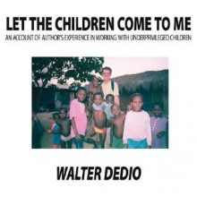 Let the Children Come to Me - Walter Dedio