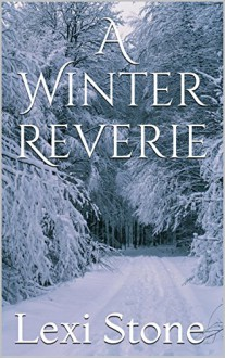 A Winter Reverie - Lexi Stone