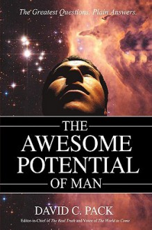 The Awesome Potential of Man - David C. Pack