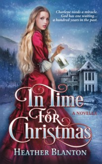 In Time for Christmas -- a Novella - Heather Blanton