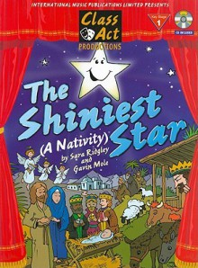 The Shiniest Star: Musical Score (Score & CD) (Class Act Productions) - Sara Ridgley, Gavin Mole