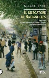 Il rilegatore di Batignolles - Claude Izner, Mara Dompè