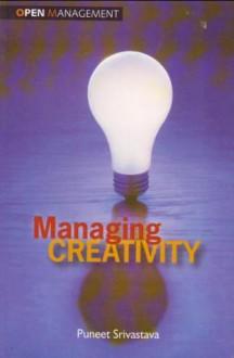 Managing Creativity - Puneet Srivastava