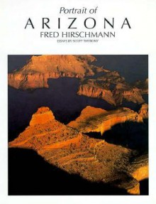 Portrait of Arizona (Portrait of America (Graphic Arts Center Pub Co)) - Fred Hirschmann, Scott Thybony
