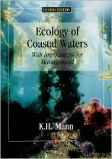 Ecology of Coastal Waters - Kenneth H. Mann