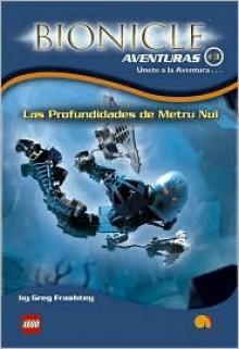 Las profundidades de Metru Nui/The Darkness Below (Bionicle Aventuras) (Bionicle Aventuras) - Greg Farshtey