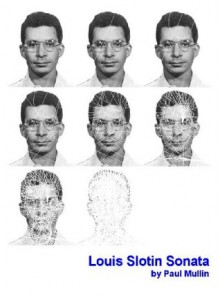 Louis Slotin Sonata - Paul Mullin