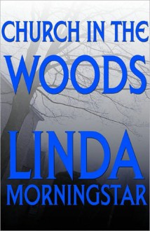 Church in the Woods - Linda MorningStar