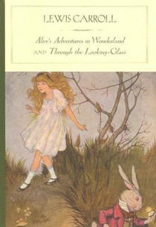 Alice's Adventures in Wonderland and Through the Looking-Glass - Lewis Carroll, John Tenniel, Tan Lin