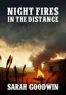 Night Fires in the Distance - Sarah Goodwin