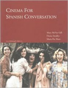 Cinema for Spanish Conversation - Mary Gill, Deana Smalley
