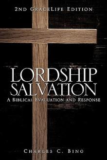 Lordship Salvation - Charles C. Bing