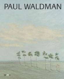 Paul Waldman: Eros, Art and Magic - Paul Waldman, Carol Strickland, Carter Ratcliff