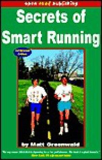 Secrets of Smart Running - Matt Greenwald
